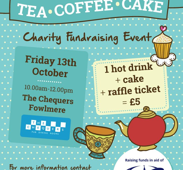 Tea.Coffee.Cake Fundraising Event @ The Chequers Fowlmere